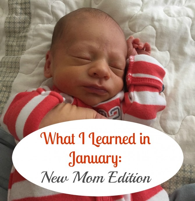 What I Learned in January New Mom Edition