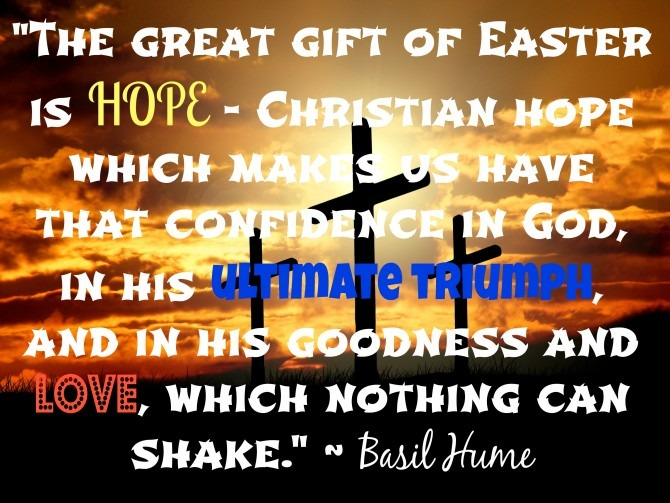 Happy easter kendranicole the great gift of easter is hope christian hope which makes us have that confidence in god in his ultimate triumph and in his goodness and love negle Image collections