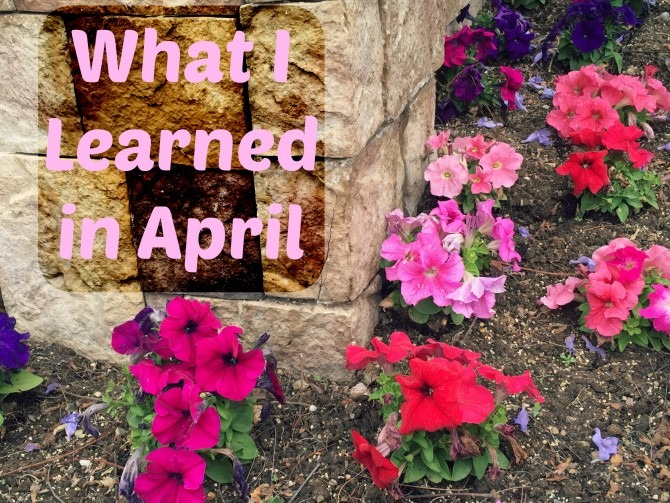 What I Learned in April 2015