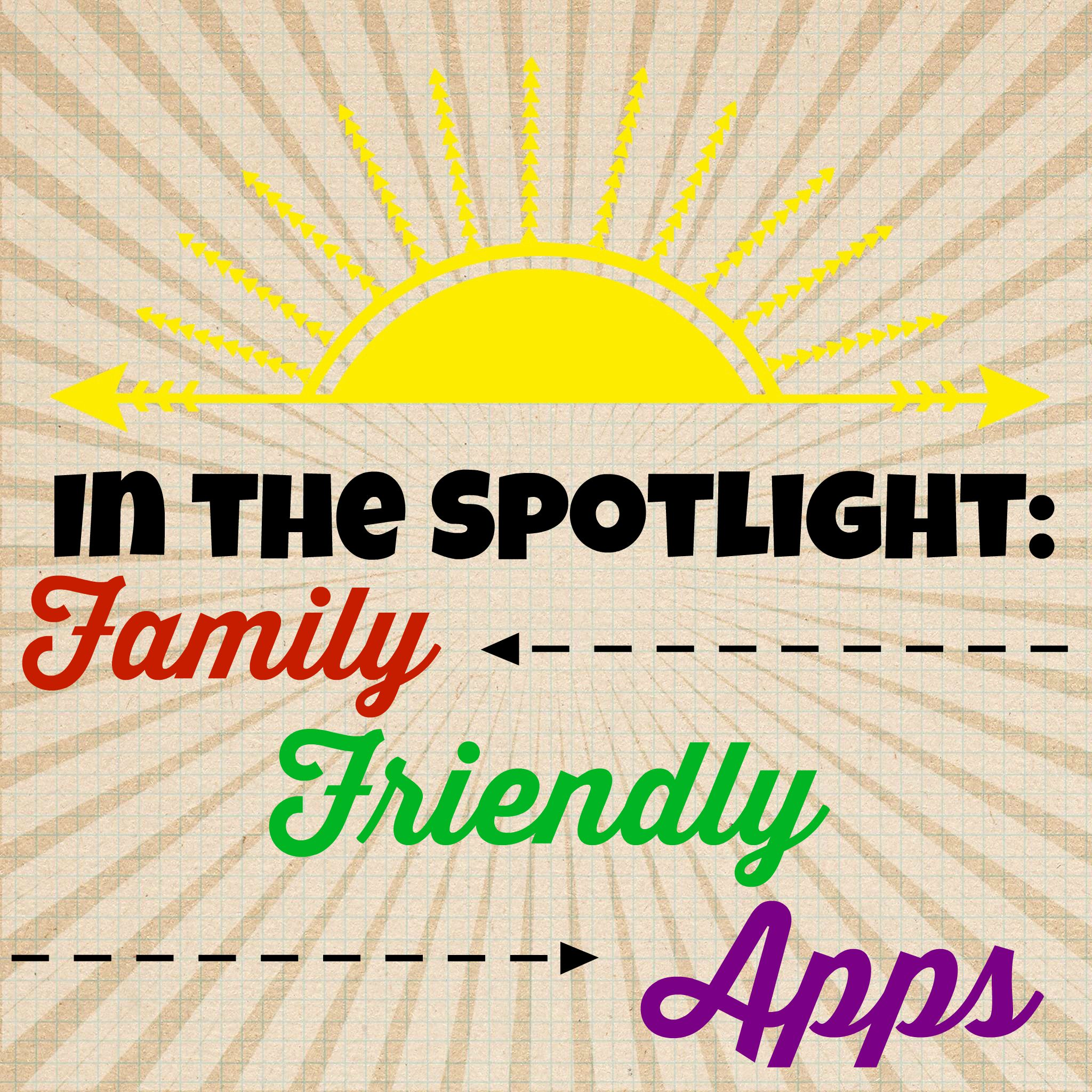 In the Spotlight: Family-Friendly Apps I'm Loving Right Now