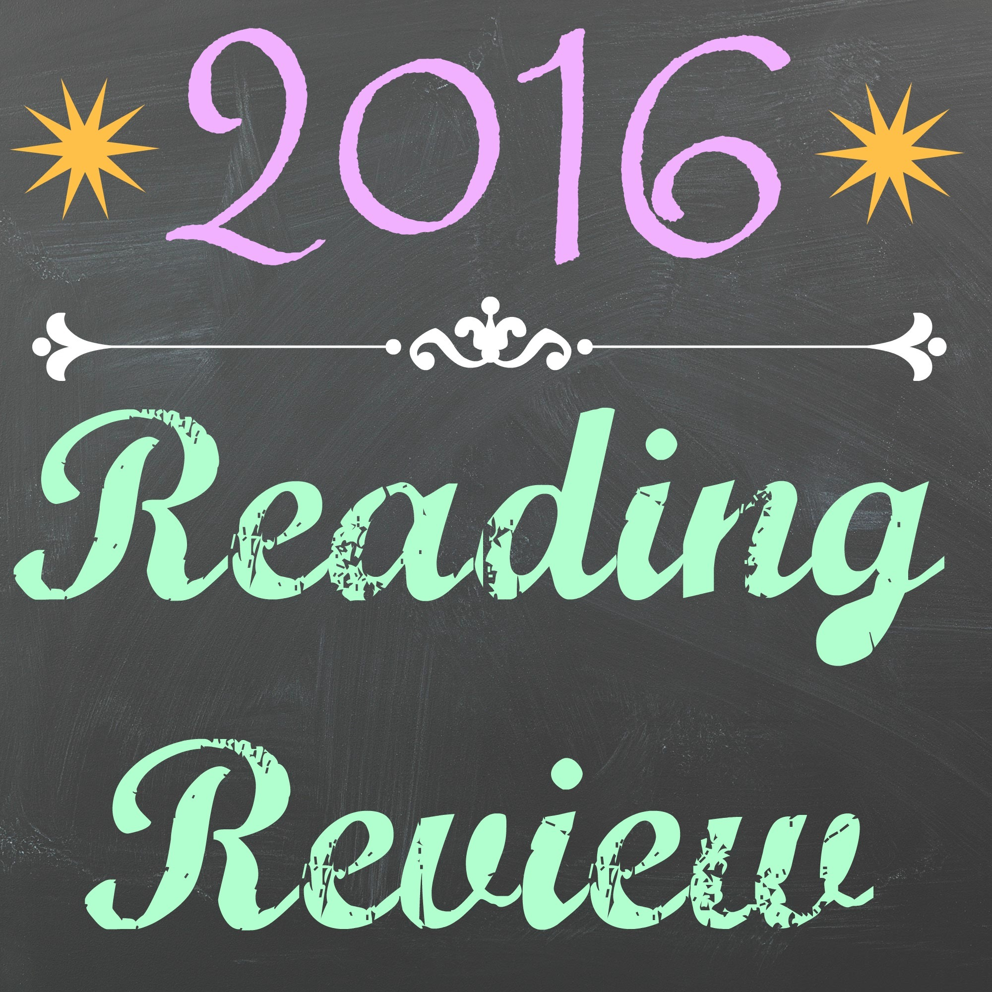 Reading Review: An End-of-Year Reading Wrap-Up and My Favorite Books of 2016