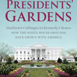 White House Gardens with Marta McDowell