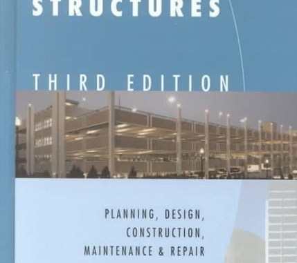 Parking Structures - Planning, Design, Construction, Maintenance and Repair