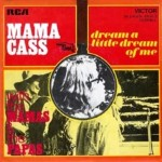 Mama Cass featuring The Mamas & The Papas - Dream A Little Dream Of Me
