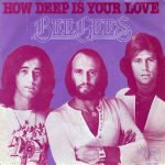 Bee Gees - How Deep Is You Love