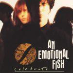 An Emotional Fish - Celebrate