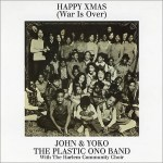 John And Yoko And The Plastic Ono Band -  Happy Xmas (War Is Over)