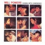 Will Powers -  Kissing With Confidence