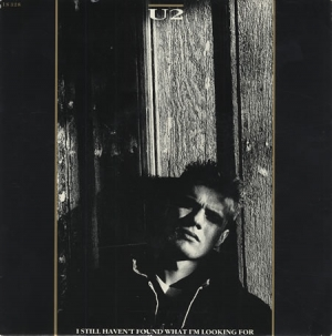 U2 - I Still Haven't Found What I'm Looking For