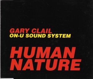 Gary Clail On-U Sound System - Human Nature