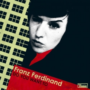 Franz Ferdinand - Do You Want To