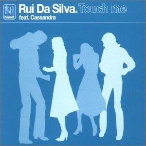 Rui Da Silva featuring Cassandra - Touch Me