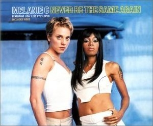 Melanie C featuring Lisa 'Left Eye' Lopes - Never Be The Same Again