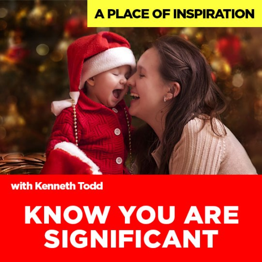 #28 XMAS Message - Know You Are Significant