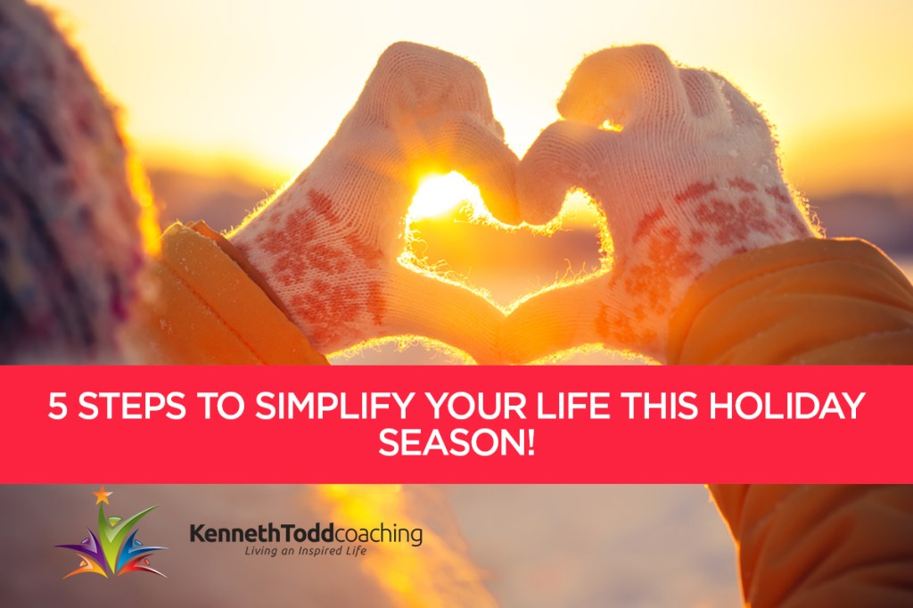 5 Steps to Simplify your life this holiday Season