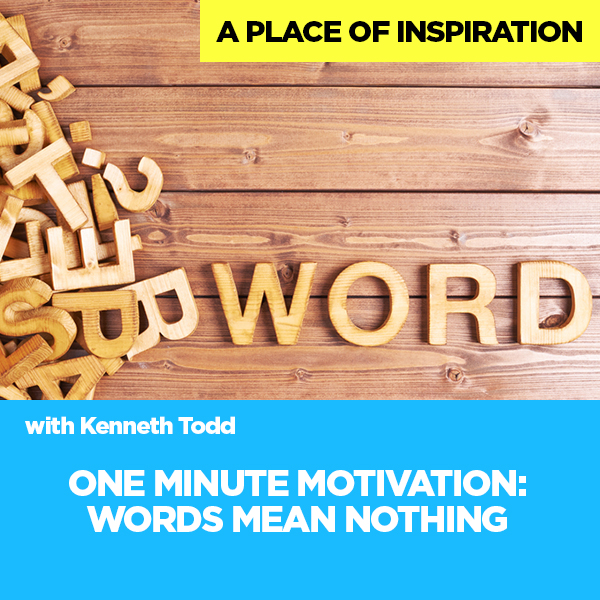 ONE MINUTE MOTIVATION WORDS MEAN NOTHING