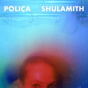 Poliça Shulamith (Deluxe Edition)
