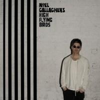 Noel Gallagher's High Flying Birds Chasing Yesterday