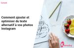 Pourquoi ajouter et optimiser du texte alternatif sur vos publications Instagram