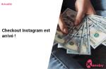Checkout Instagram est arrivé !