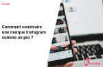Comment construire une marque Instagram comme un pro ?
