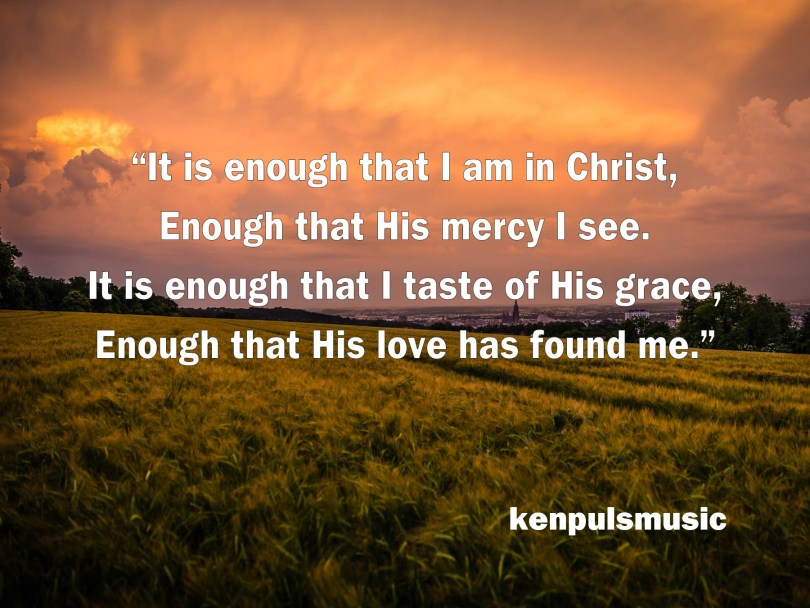 It Is Enough That I Am In Christ
