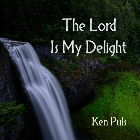 The Lord Is My Delight 2017