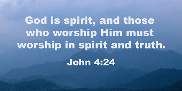 Image result for worship god in spirit and in truth