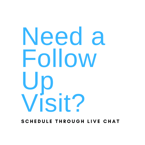 schedule through live chat if you need a followup visit