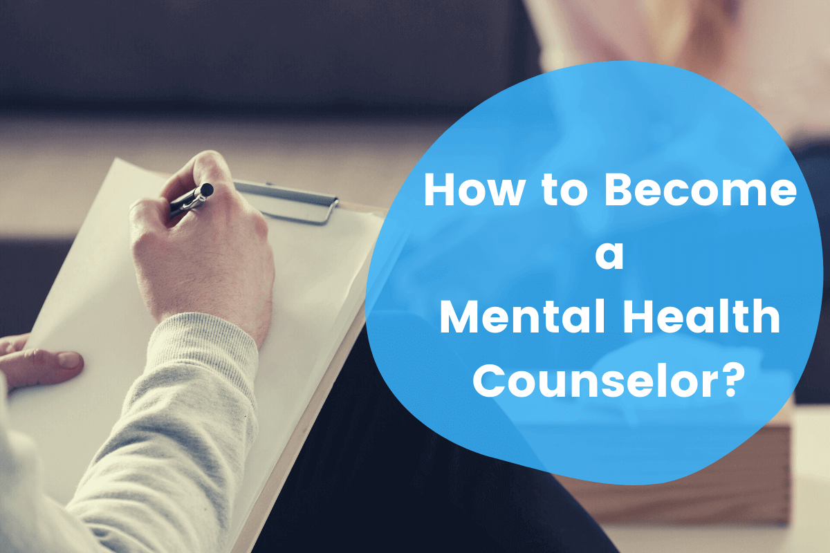 How to Become a Mental Health Counselor