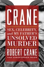 Crane Sex Celebrity and My Fathers Unsolved Murder Bob Crane