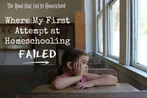 The Road that Led to Homeschool:  Where I Failed At Homeschooling