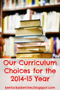 Our Curriculum Choices for the 2014-2015 Year