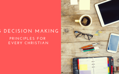 5 Decisions Every Christian Should Make