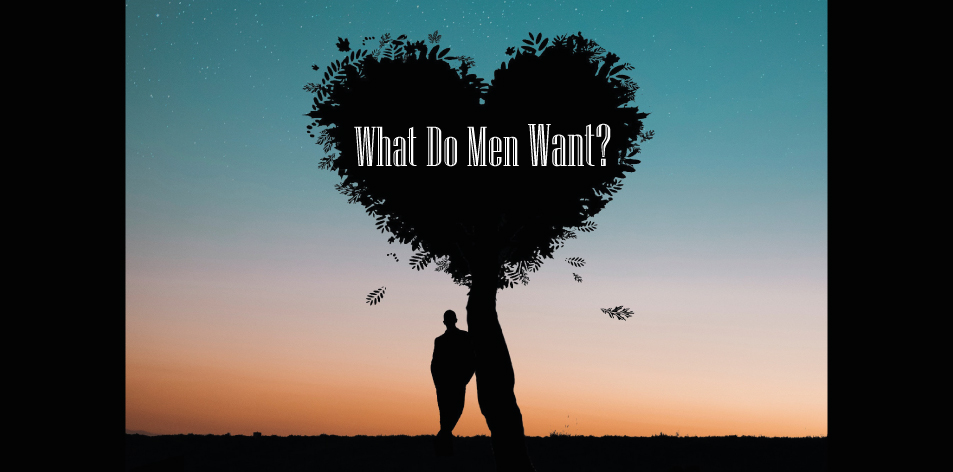 what do men want