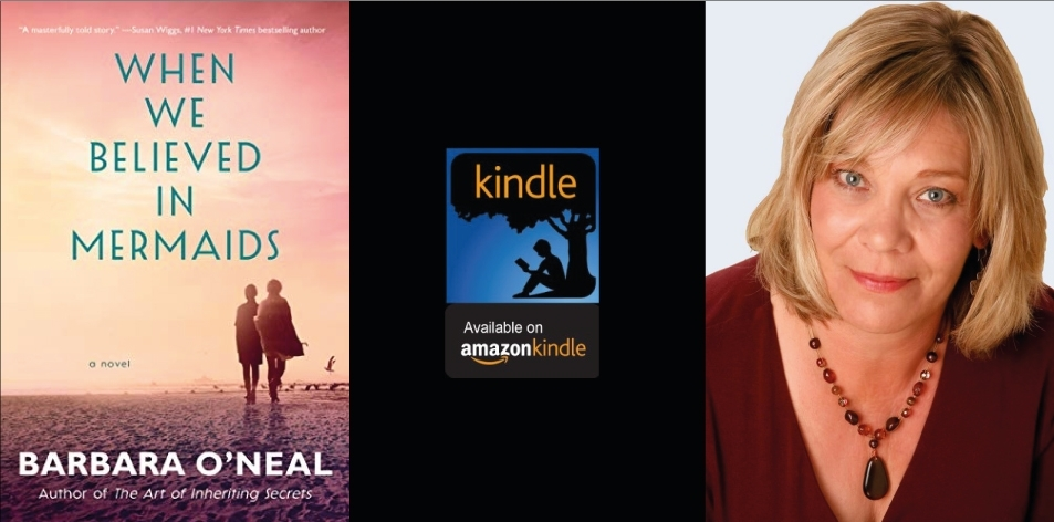 Amazon Kindle- H&S Magazine's Recommended Book Of The Week- When We Believed in Mermaids: A Novel By Barbara O'Neal