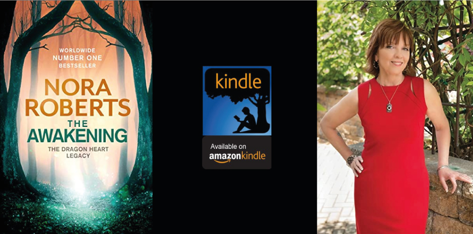 Amazon Kindle- H&S Magazine's Recommended Book Of The Week-Nora Roberts- The Awakening: The Dragon Heart Legacy Book 1