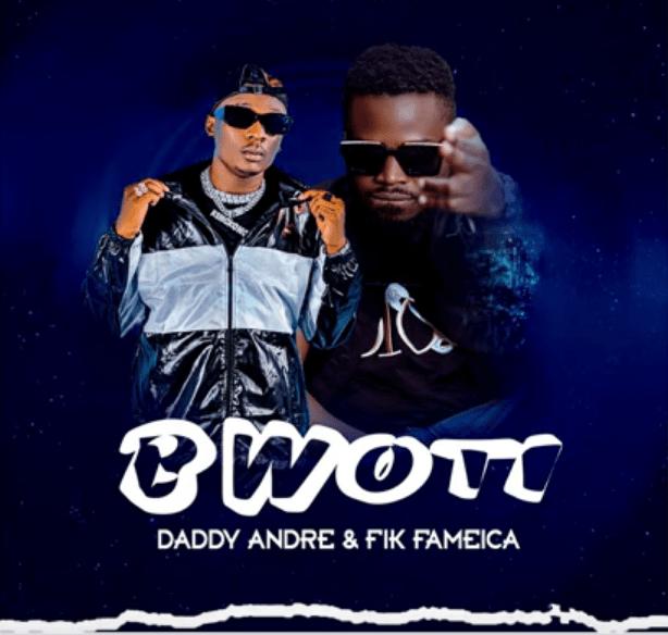 Daddy Andre Ft Fik Fameica - Bwoti [Video Download]. Daddy Andre Ft Fik Fameica - Bwoti [Mp3 Download]
