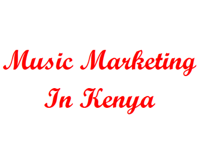 Music Marketing in Kenya, How Musician, artists can increase song sells