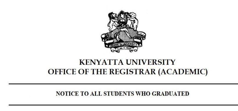 Notice of Kenyatta University Collection of Graduation Certificates Dates and where to collect them