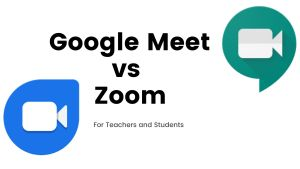 Google Meet vs Zoom for Teachers