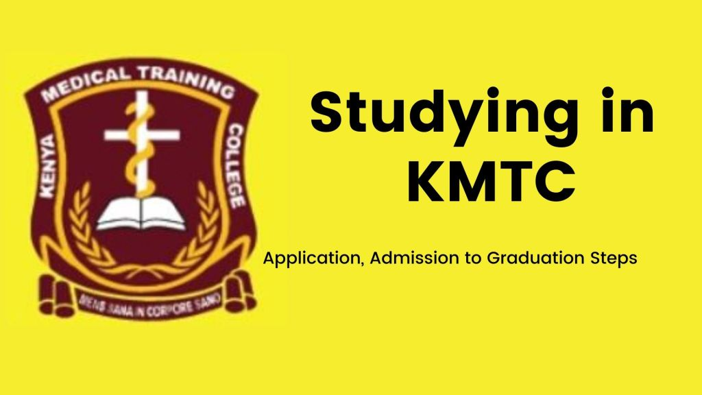 Studying in KMTC tutorials, from application, admission, placement to graduation