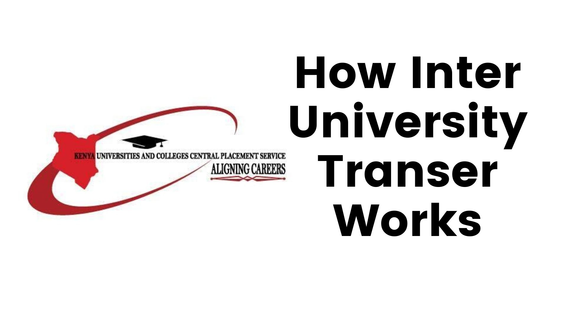 How KUCCPS Inter University Transfer of courses Works