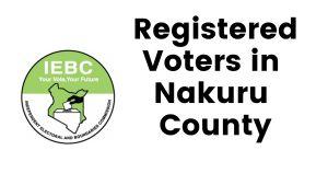 IEBC Nakuru County Registered Voters