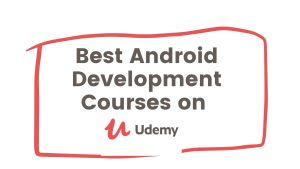 Best Android Development Courses on Udemy