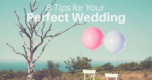 8 Tips for Your Perfect Wedding