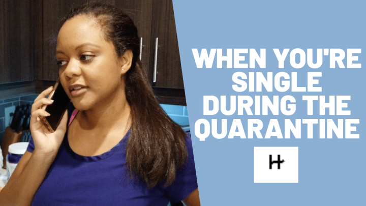 Friday Comedic Relief |When You're Single During Quarantine