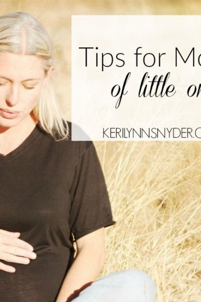 Tips for Moms of Little Ones