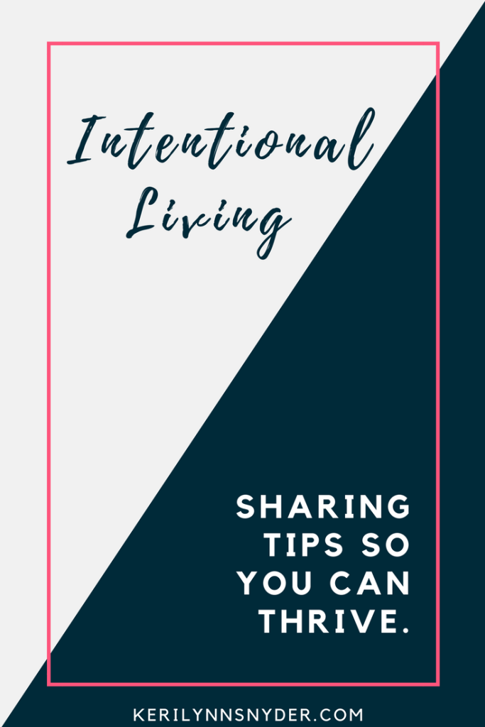 Intentional Living Series- Learn how to live with purpose so you can thrive.