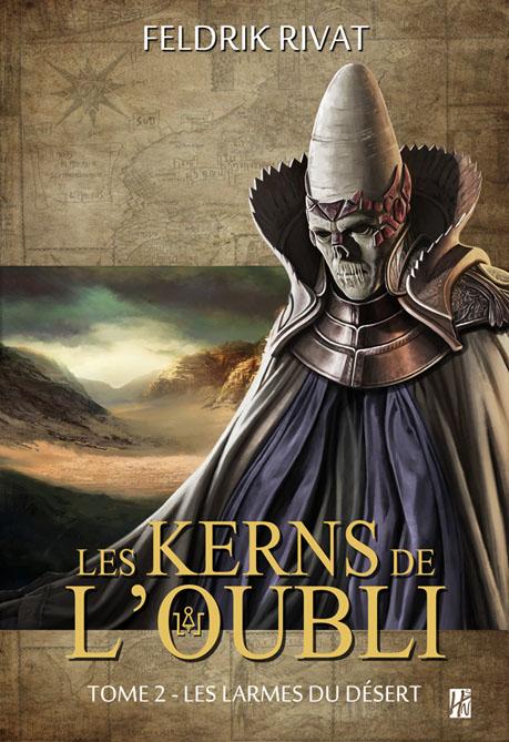 Les Kerns de l'Oubli, tome 2, Les larmes du désert